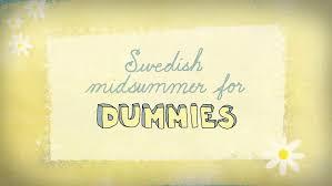 holidays for dummies midsummer sweden se
