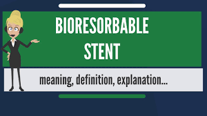what is bioresorbable stent what does bioresorbable stent mean