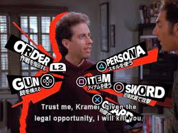 Kramer Meme - kramer boss battle persona 5 battle menu parodies know your meme