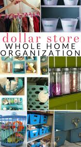 organize home dollar store organizing organize your entire house with dollar
