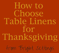 how to choose table linens for thanksgiving the bright ideas