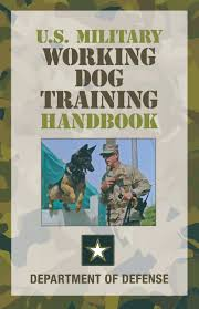 u s military working dog training handbook department of defense