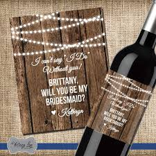 asking bridesmaid gifts asking bridesmaid gift will you be my bridesmaid wine label