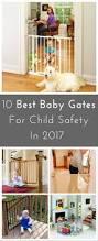 best baby gates 2017 ultimate buyer u0027s guide u0026 reviews