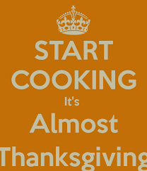 start cooking its almost thanksgiving pictures photos and images