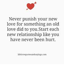 New Love Memes - never punish your new love for something an old love did to youstart