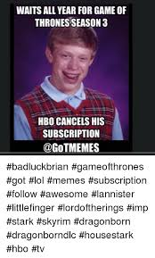 Make Bad Luck Brian Meme - 25 best memes about game of thrones season 3 game of thrones