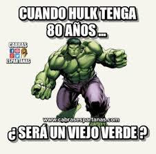 Memes De Hulk - viejo verde será hulk de anciano cabras espartanas