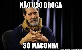 Meme Droga - n磽o uso droga s祿 maconha personalizado gerador memes