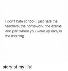 I Hate School Meme - i don t hate school i just hate the teachers the homework the