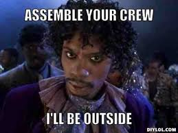 Game Blouses Meme - assemble your crew prince know your meme