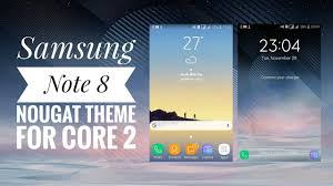 samsung galaxy core 2 live themes review note 8 nougat 7 1 2 theme for galaxy core 2 g355h youtube