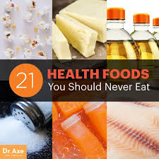 21 health foods you should never eat no matter what dr axe