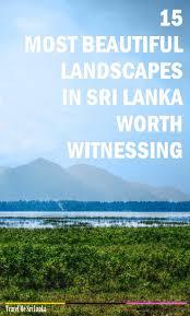 Beautiful Landscapes 15 Most Beautiful Landscapes In Sri Lanka Worth Witnessing