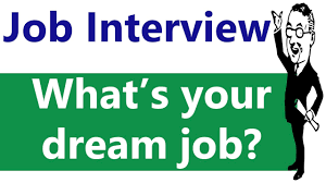 what is your dream job job interview questions answers tips
