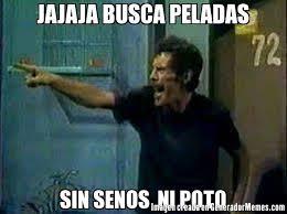 Meme Don Ramon - jajaja busca peladas sin senos ni poto meme don ramon memes