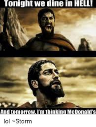 Hell Meme - tonight we dine in hell and tomorrow i m thinking mcdonald s lol