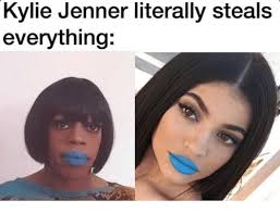 Kylie Jenner Meme - kylie jenner literally steals everything kylie jenner meme on me me