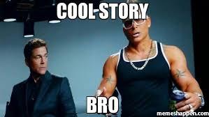 Cool Story Bro Meme - cool story bro meme meathead rob lowe 20776 page 7 memeshappen