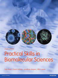practical skills in biomolecular sciences fourth edition
