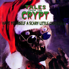 have yourself a scary little christmas tales from the crypt wiki