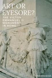 art or eyesore the victor emmanuel ii monument aka