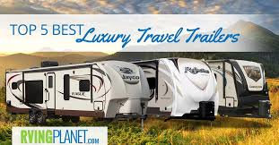 travel trailers images Top 5 best luxury travel trailers rving planet blog jpg
