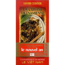 livre cuisine vietnamienne cuisine vietnamienne relié collectif achat livre achat