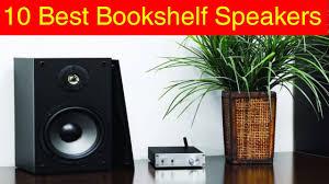 Best Budget Bookshelf Speaker Best Bookshelf Speakers Of 2017 10 Best Bookshelf Speakers 2017