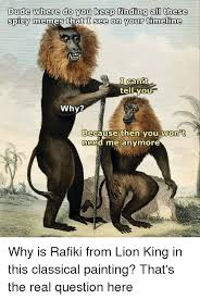 Rafiki Meme - 25 best memes about spicy classical art and memes spicy