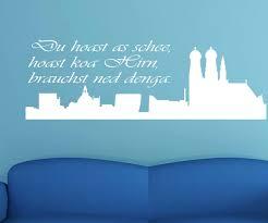 bayrische sprüche wandtattoo bayrisches sprichwort bayern spruch aufkleber skyline
