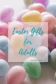 easter gifts for adults easter gifts for adults that kitchen table
