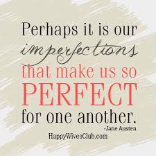 wedding quotes austen quotes about perhaps it is our imperfections that make us