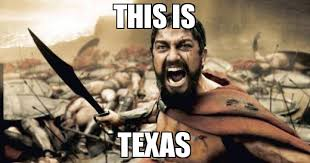 Texas Meme - this is texas meme sparta leonidas 71713 memeshappen