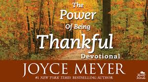 thanksgiving messages to god the power of being thankful joyce meyer believes that giving