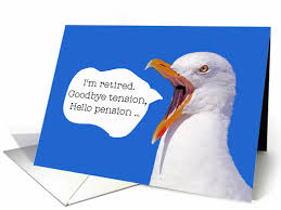 goodbye tension hello pension i m retired goodbye tension hello pension seagull card 498384