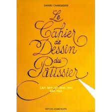 Le Cahier De Dessin Du Patissier de Daniel Chaboissier - PriceMinister - Chaboissier-Daniel-Cahier-Dessin-Patissier-Livre-895430964_ML