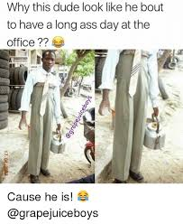 Long Ass Day Meme - why this dude look like he bout to have a long ass day at the
