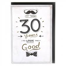 30 years to look this good 30th birthday card celebration