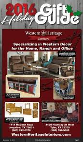 Western Heritage Interiors Tyler Tx 2016 Longview Holiday Gift Guide By Longview Thrifty Nickel Issuu
