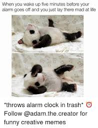 Alarm Clock Meme - when you wake up five minutes before your alarm goes off and you