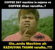 Cafe Meme - meme 125 cafe coffee day machine pvr memes
