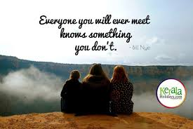 """TRAVEL QUOTES """"Everyone you will ever meet knows something you"""