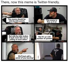 Side By Side Meme - there now this meme is twitter friendly american chopper