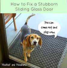 How To Fix Glass How To Fix Your Stubborn Sliding Glass Door Meatloaf And Melodrama