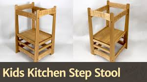 Kids Kitchen Table by 236 Kids Kitchen Step Stool Youtube