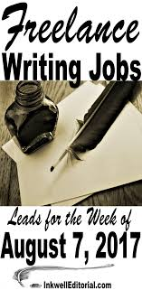 jobs for freelance writers and editors 18 freelance writing job leads for august 7 2017 inkwell editorial