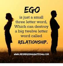 Big Ego Meme - ego is just a small three letter word ich can destroy a big twelve