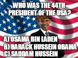 Obama Bin Laden Meme - the reason that your great great great grand children fail their