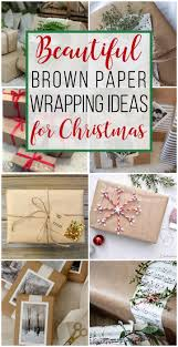 brown wrapping paper 15 brown paper wrapping ideas for christmas unoriginal